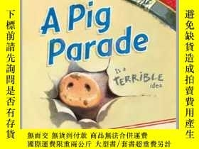 二手書博民逛書店A罕見Pig Parade Is a Terrible IdeaY362136 © Natalie Brasi