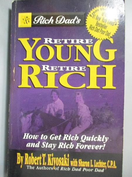 【書寶二手書T5/財經企管_MEP】Rich Dad s Retire Young, Retire Rich_Rober
