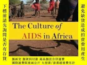 二手書博民逛書店The罕見Culture Of Aids In Africa:
