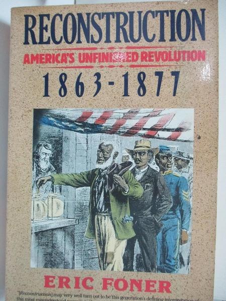 【書寶二手書T1/歷史_I5E】Reconstruction: America s Unfinished Revolution, 1863-1877