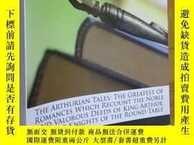 二手書博民逛書店The罕見Arthurian Tales: The Greatest of Romances Which Reco