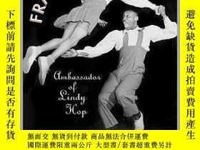 二手書博民逛書店英文原版罕見弗蘭基·曼寧 林迪舞大師 Frankie Manning: Ambassador of Lindy H