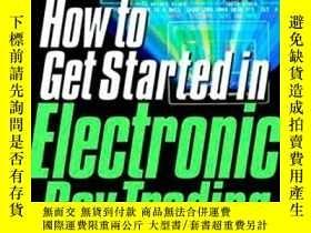 二手書博民逛書店How罕見To Get Started In Electronic Day TradingY364682 Da