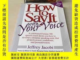 二手書博民逛書店How罕見To Say It With Your VoiceY407156