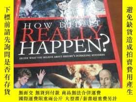 二手書博民逛書店HOW罕見DID IT REALLY HAPPEN ? 這是怎麼