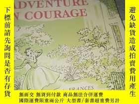 二手書博民逛書店ADVENTURE罕見IN COURAGE 冒險的勇氣 英文原版