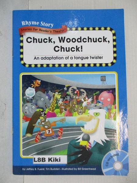 【書寶二手書T1/語言學習_DKR】Chuck, woodchuck, chuck! : an adaptation of a tongue twister_by Jeffrey B. Fuerst,