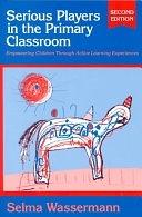 二手書 Serious Players in the Primary Classroom: Empowering Children Through Active Learning Experienc R2Y 0807739863