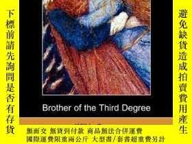二手書博民逛書店罕見Brother of the Third Degree 英文