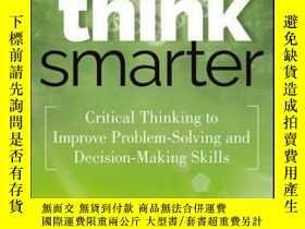 二手書博民逛書店Think罕見Smarter: Critical Thinking to Improve Problem-Solv