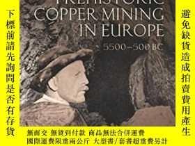 二手書博民逛書店Prehistoric罕見Copper Mining In EuropeY364682 William O&a