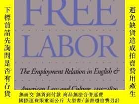 二手書博民逛書店The罕見Invention Of Free LaborY364682 Steinfeld, Robert J