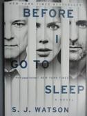 【書寶二手書T4/原文小說_KQE】Before I Go to Sleep_S. J. Watson