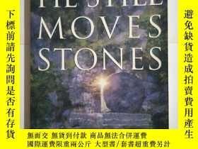 二手書博民逛書店英文原版罕見HE STILL MOVES STONES 他在扔石