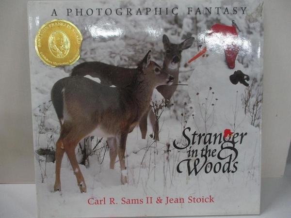 【書寶二手書T3/少年童書_EJY】Stranger in the Woods: A Photographic Fantasy_Carl R. Sams, Jean Stoick