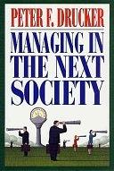 二手書博民逛書店 《Managing in the Next Society》 R2Y ISBN:0312320116│Macmillan