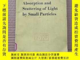 二手書博民逛書店absorption罕見and scattering of light by small particles(P6