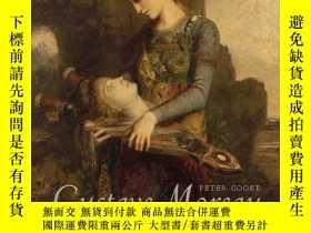 二手書博民逛書店Gustave罕見Moreau: History Painting, Spirituality, And Symb