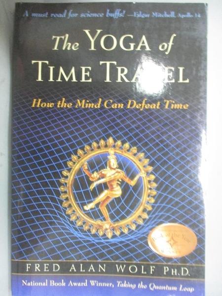 【書寶二手書T1/體育_WFD】The Yoga Of Time Travel: How The Mind…