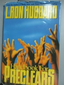 【書寶二手書T5/宗教_PMI】Handbook for preclears_L. Ron Hubbard