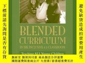 二手書博民逛書店Blended罕見Curriculum In The Inclusive K-3 Classroom: Teach
