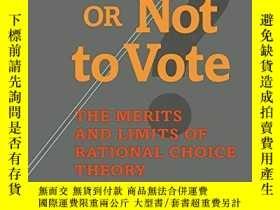 二手書博民逛書店To罕見Vote Or Not To Vote?Y256260 Andre Blais University