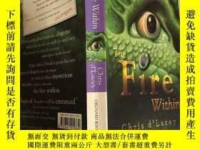二手書博民逛書店THE罕見FIRE WITHIN:裏面的火,Y200392