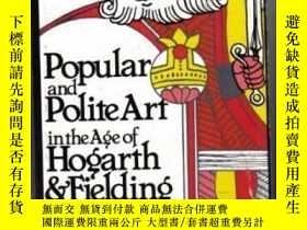 二手書博民逛書店Popular罕見And Polite Art In The Age Of Hogarth And Fieldin