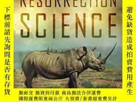 二手書博民逛書店Resurrection罕見Science: Conservation De-extinction And The