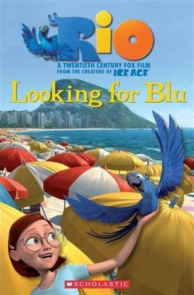 Scholastic Popcorn Readers Level 3: Rio: Looking For Blu with CD