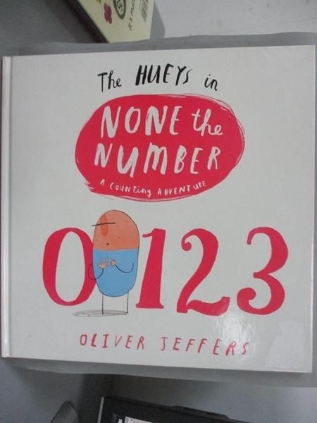 【書寶二手書T1/少年童書_QXO】The Hueys-None The Number_Oliver Jeffers
