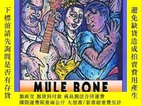 二手書博民逛書店Mule罕見Bone - A Comedy Of Negro Life In Three ActsY36468