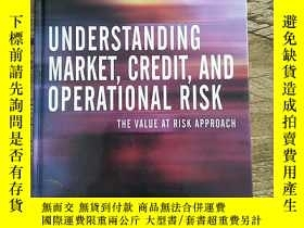 二手書博民逛書店Understanding罕見Market, Credit, and Operational Risk:The V