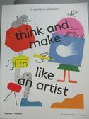 【書寶二手書T1/少年童書_WFZ】Think and Make Like an Artist..._Boldt