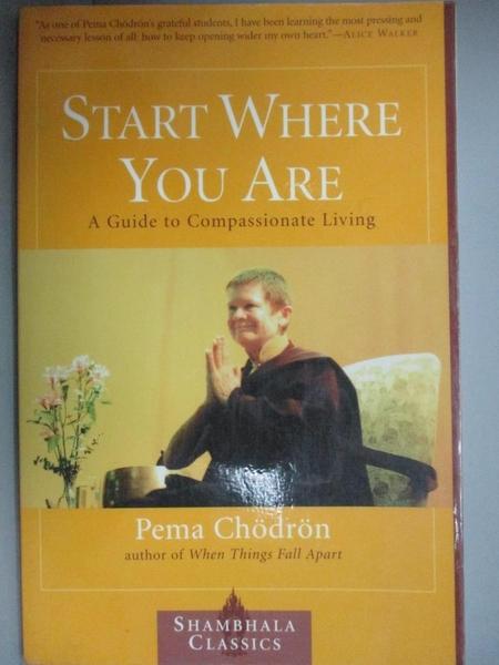 【書寶二手書T9/哲學_WDG】Start Where You Are: A Guide to Compassionate Living_Chodron, Pema