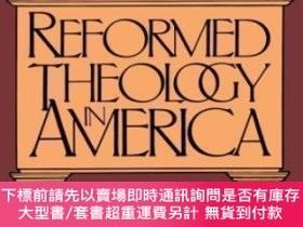二手書博民逛書店Reformed罕見Theology In AmericaY464532 David F. Wells Wm.