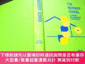 二手書博民逛書店THE罕見NURSERY SCHOOL: A HUMAN RELATIONSHIPS LABORY 1971年 小