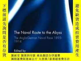 二手書博民逛書店The罕見Naval Route To The Abyss-通往深淵的海上航線Y436638 Matthew