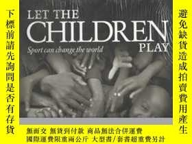 二手書博民逛書店LET罕見THE CHILDREN PLAY sport can