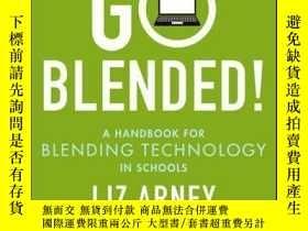 二手書博民逛書店Go罕見Blended!: A Handbook for Blending Technology in Schoo