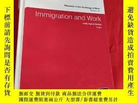 二手書博民逛書店IMMIGRATION罕見AND WORK (小16開 ,硬精裝) 【詳見圖】Y5460 ISBN:978