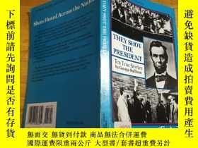 二手書博民逛書店They罕見shot the President: Ten true stories(他們暗殺美國總統:10個真實