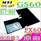微星 電池(原廠)-MSI  BTY-M6F,PX60,GS60 2PC-010CN,GS60 2PC-279XCN,GS60 2PE-280CN,GS60 2PL-006XCN