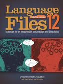 Language Files:Materials for an Introduction to Language and Linguistics..