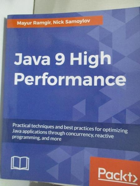 【書寶二手書T9/原文書_EKN】Java 9 High Performance_Ramgir, Mayur,Samoylov, Nick