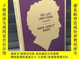 二手書博民逛書店The罕見Late Lord Byron(多麗絲·摩爾《拜倫傳》,經典拜倫傳記,高品質的平裝書