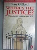 【書寶二手書T6/法律_ICD】Where s the Justice?: Manifesto of Law Refor