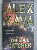 【書寶二手書T6/原文小說_C3A】The Soul Catcher_Alex Kava