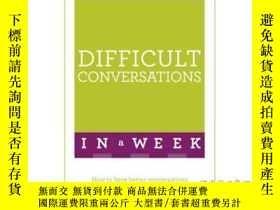 二手書博民逛書店Difficult罕見Conversations in a Week: How to ...-一周內的艱難對話:如
