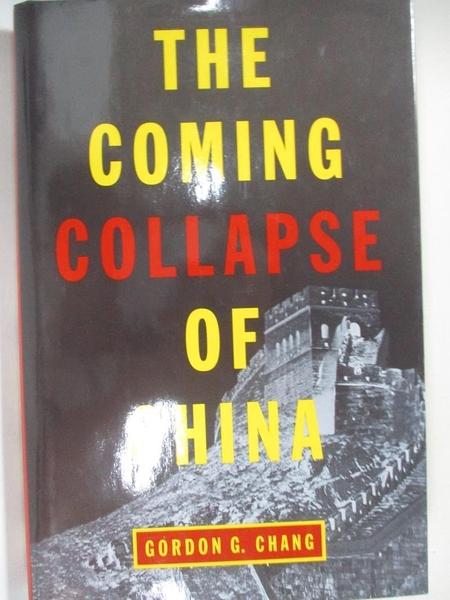【書寶二手書T5/政治_I44】The Coming Collapse of China_Chang, Gordon G.